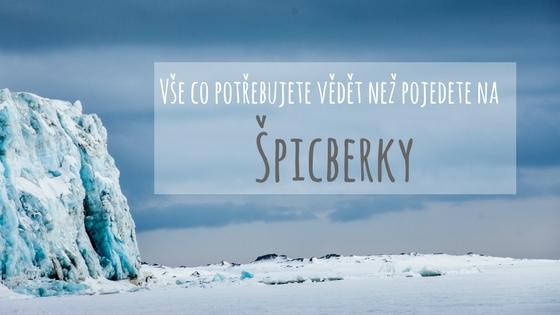 Vše co potřebujete vědět předtím než navštívíte Špicberky