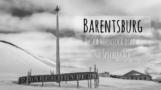 Ruská osada Barentsburg na Špicberkách – tak trochu jiný svět za polárním kruhem