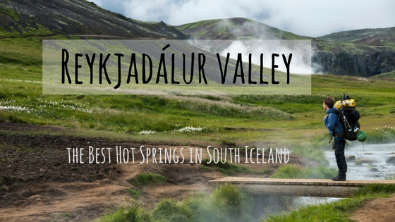 Reykjadalur Valley – the Best Hot Springs in South Iceland