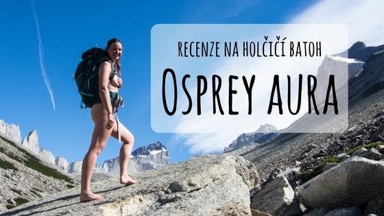 Osprey Aura 50 – uživatelská recenze batohu