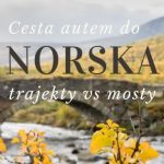 Cesta autem do Norska - trajekty vs mosty