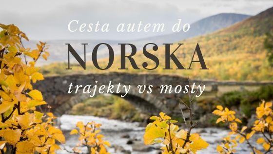 Cesta do Norska autem: Porovnání cen za mosty vs. trajekty do Norska