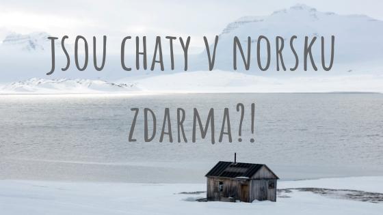 Chaty v Norsku: Opravdu jsou zdarma a nacpané proviantem?