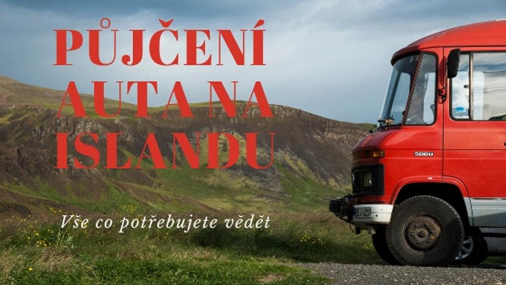 Půjčení auta na Islandu: Kde si půjčit levné a spolehlivé auto?