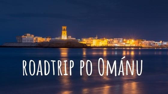 Omán bez cestovky: Vyražte na roadtrip po severním Ománu