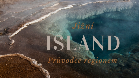 Průvodce Islandem: Co stojí za to navštívit na jihu Islandu?
